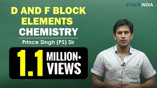 D and F Block Elements   NEET   AIIMS   Chemistry by Prince (PS) Sir   Etoosindia