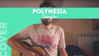 Gazzelle   Polynesia | COVER