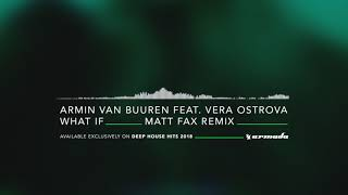 Armin van Buuren feat. Vera Ostrova - What If (Matt Fax Remix)