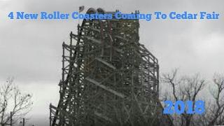 4 New Roller Coasters For Cedar Fair In 2018