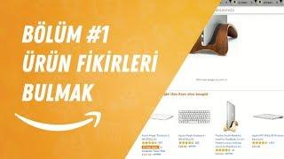 TürkiyeAmazon Amazon Satış Rehberi, Bölüm #1, Ürün Fikirleri Bulmak