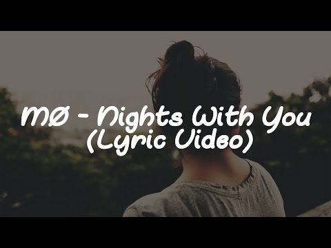 MØ - Nights With You (Lyric Video)