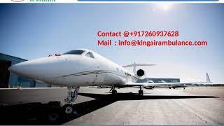 King Air Ambulance Service in Patna and Kolkata with Medical Team
