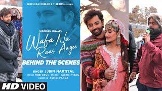 Making of Wafa Na Raas Aayee Song |Jubin N | Ft.Himansh K,Arushi N, Meet Bros| Rashmi V | Ashish P