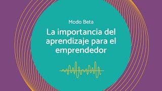 Francisco Santolo en Modo Beta: la importancia de aprendizaje para el emprendedor