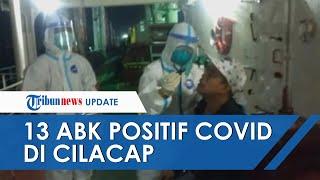 13 ABK Filipina Dinyatakan Positif Covid-19 di Cilacap, Terungkap saat Proses Bongkar Muat