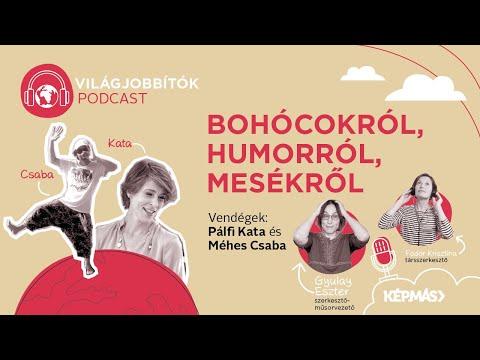 A humor, a bohócok és a mesék, amelyek élni segítenek – Pálfi Kata és Méhes Csaba a Világjobbítók podcastban
