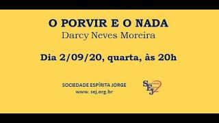O porvir e o nada – Darcy Moreira  – 02/09/2020