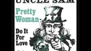 UNCLE SAM Oh Pretty Woman