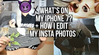 What's on My iPhone 7? + How I Edit My Instagram Photos!