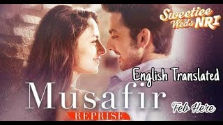 Musafir (Reprise) Song Lyrical | English Translation | Sweetiee Weds NRI || Arijit Singh || Feb Here