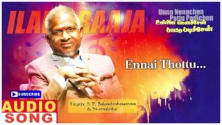 Ennai Thottu Song   Unna Nenachen Pattu Padichen Tamil Movie Songs   Karthik   Sasikala   Ilayaraja