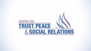 Centre for Trust, Peace and Social Relations Overview