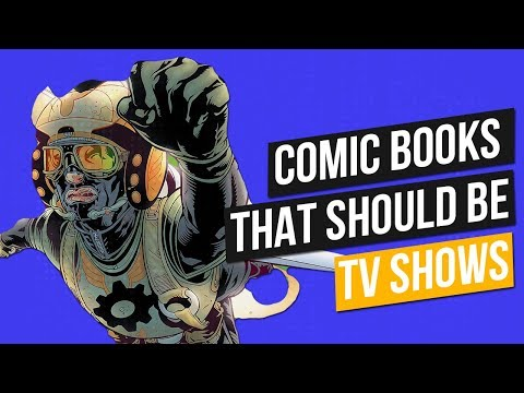 3 COMIC BOOKS That Should Be TV SHOWS