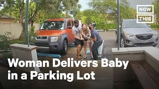Midwife Aids Baby Delivery In Parking Lot | NowThis