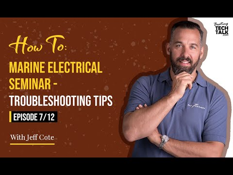 How To: Marine Electrical Seminar - Trouble Shooting Tips - Episode 7 of 12
