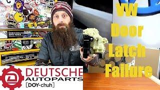 How VW Door Latches Fail~ Video
