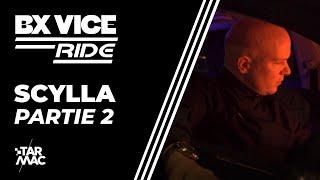 Scylla, En écoute Exclu De BX VICE Avant L'heure •  BX VICE RIDE • Partie 2
