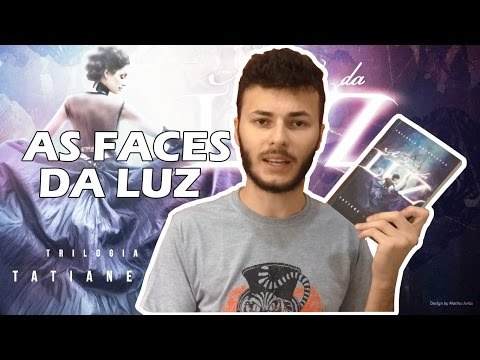 AS FACES DA LUZ - Tatiane Durães | Leituras do Edu