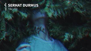 Serhat Durmus   Yalan (ft. Ecem Telli)