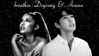Breathin   Doyoung & Ariana