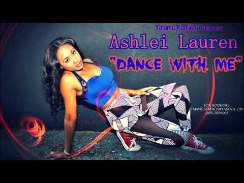 "Ashlei Lauren New Single ""Dance With Me"" Promo Video"
