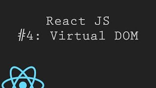 React JS Tutorial 4: What is Virtual DOM?