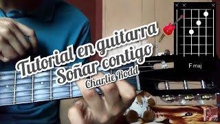Soñar Contigo Charlie Rodd Tutorial Como Tocar La Canción En Guitarra 🎸
