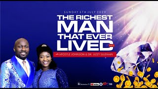 Must Watch::: THE RICHEST MAN THAT EVER LIVED {Part 2} By Apostle Johnson Suleman {5th July 2020}