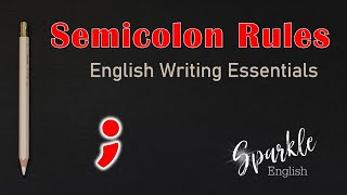 Semicolon Rules: How to Use the Semicolon when Writing in English   Punctuation Essentials   ESL