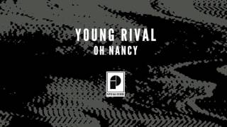 "Young Rival - ""Oh Nancy"" (Official Audio)"