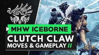 Monster Hunter World Iceborne   New Clutch Claw Moves & Gameplay