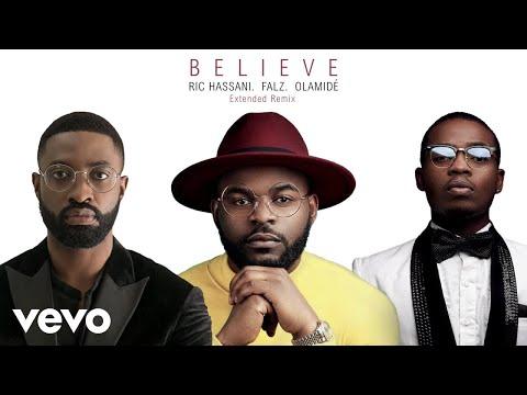 Ric Hassani & Olamide - Believe (Remix)