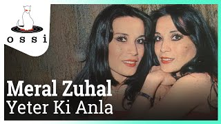 Meral Zuhal / Yeter Ki Anla