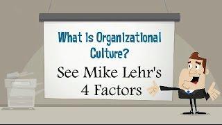 4 Factors That Influence Organizational Culture