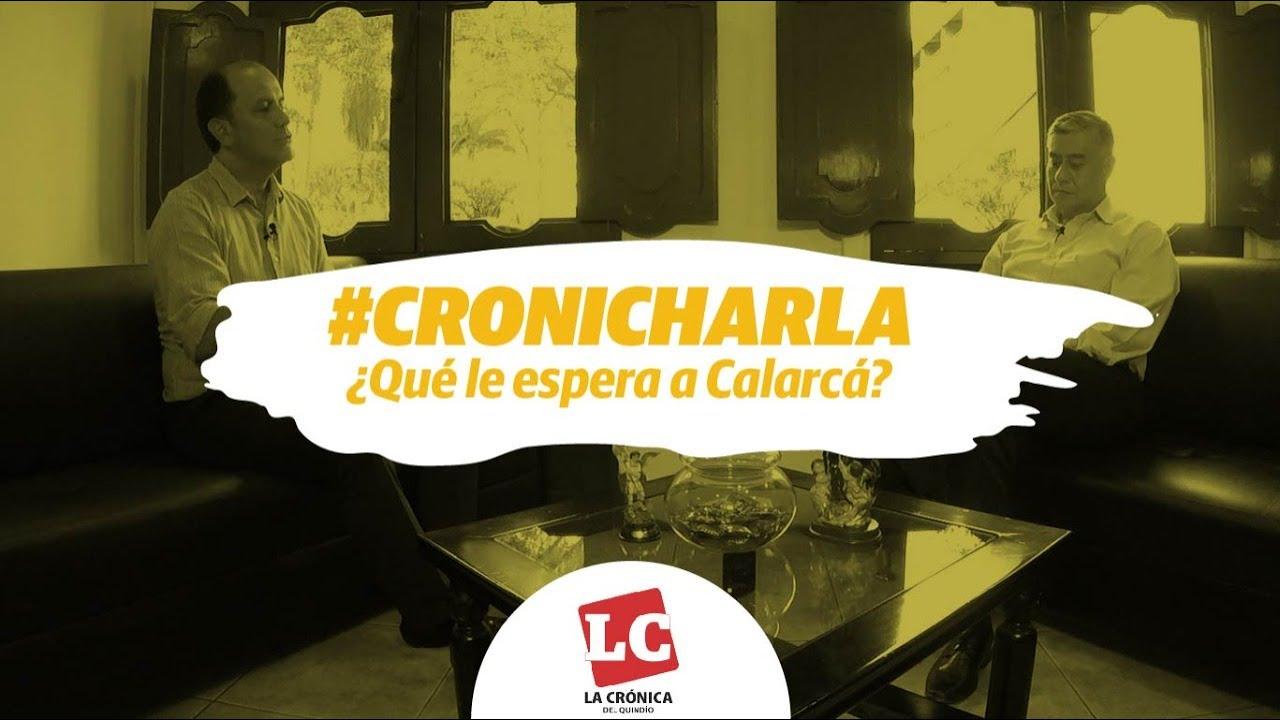 #Cronicharla | ¿Qué le espera a Calarcá?
