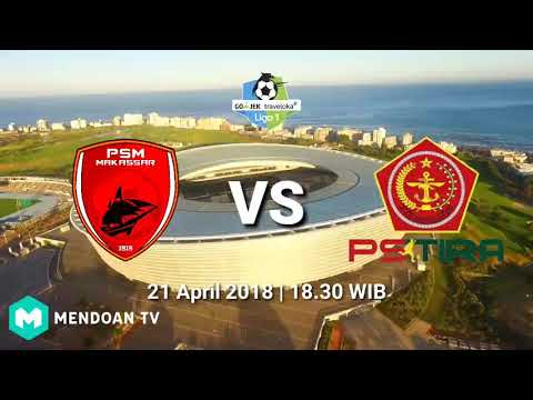 LIVE STREAMING [link] | PSM MAKASSAR vs PS TIRA | LIGA GOJEK TRAVELOKA | 21/04/2018 HD