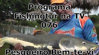 Programa Fishingtur na TV 076 - Pesqueiro Bem-te-vi