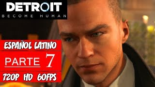 Detroit: Become Human | Walkthrough en Español Latino | Parte 7 (Sin Comentarios)