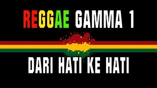 Reggae Ska Gamma 1 - Dari Hati Ke Hati