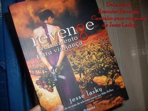 Uma quase resenha: Revenge: Caminho para vingança de Jesse Lasky