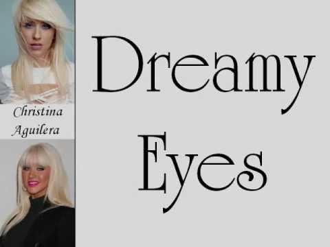 Christina Aguilera - Dreamy Eyes (Lyrics On Screen)