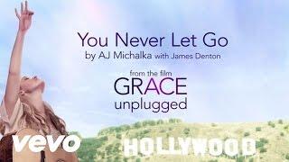 AJ Michalka - You Never Let Go ft. James Denton
