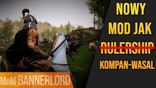 Mod like Rulership but working - Mod jak Rulership ale dziala - kompan jako wasal _Marze o Modach_ 12 Mods do Bannerlord _7
