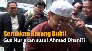 Serahkan Barang Bukti, Akankah Gus Nur Susul Ahmad Dhani??