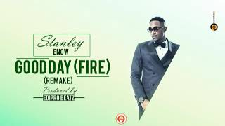 STANLEY ENOW GOOD DAY(fire) INSTRUMENTAL REMAKE PROD BY Ediprobeatz