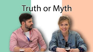 TRUTH or MYTH: Irish React to Stereotypes