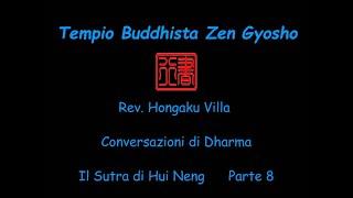 Rev. Hongaku Villa. Conversazioni di Dharma  Il Sutra di Hui Neng Parte ottava