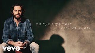 Thomas Rhett To The Guys That Date My Girls