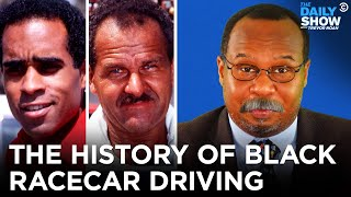 CP Time: The History Of Black Race Car Driving | The Daily Show